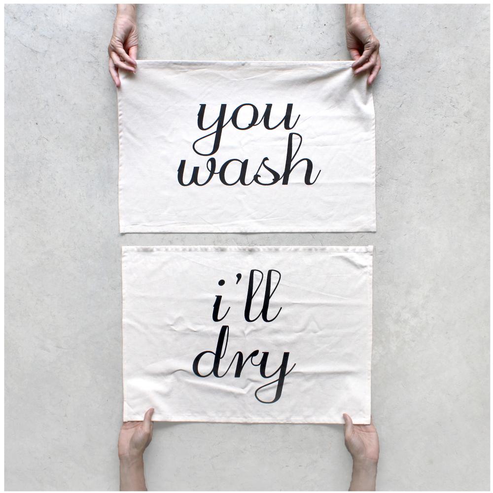 You Wash, I'll Dry- Tea Towel Set