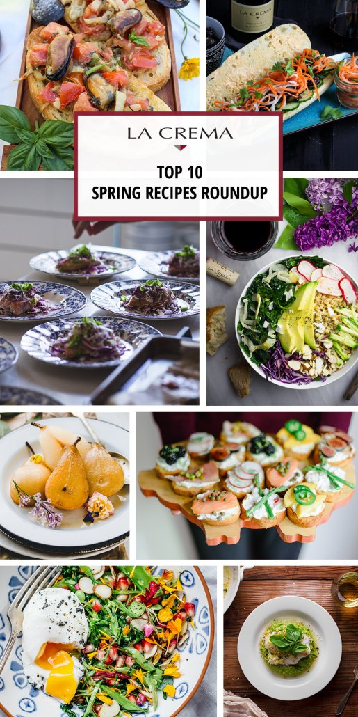La Crema's Top 10 Spring Recipes Roundup